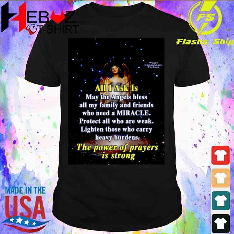 Angel Girl All I Ask Is May The Angels Bless All My Family And Friends Who Need A Miracle Shirt