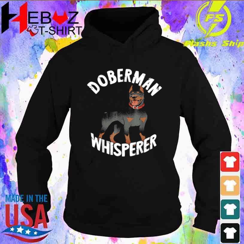 Dobermann Flüsterer Dobie Hund Pinscher Hundezüchter Shirt hoodie