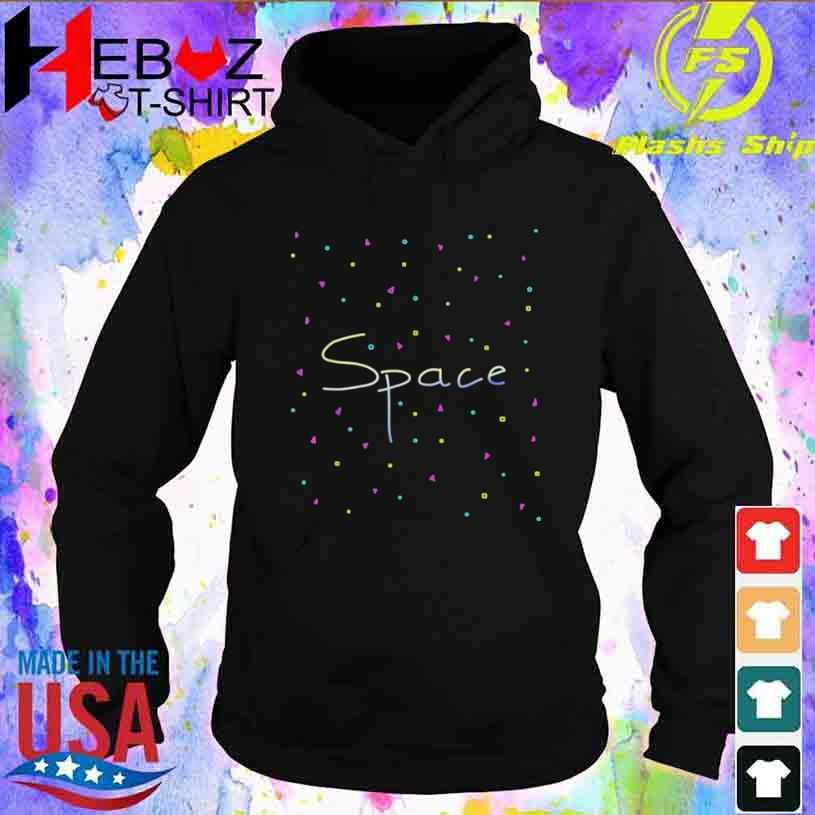 Give Me Space In Color Shirt hoodie