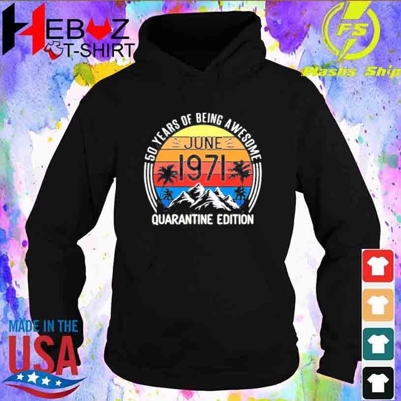 50 Years Old Retro June 1971 50th Quarantine Edition Vintage Shirt hoodie