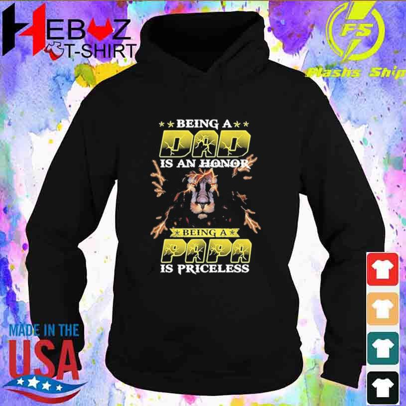 Being A Dad Is An Honor Being A Papa Is Priceless T-s hoodie