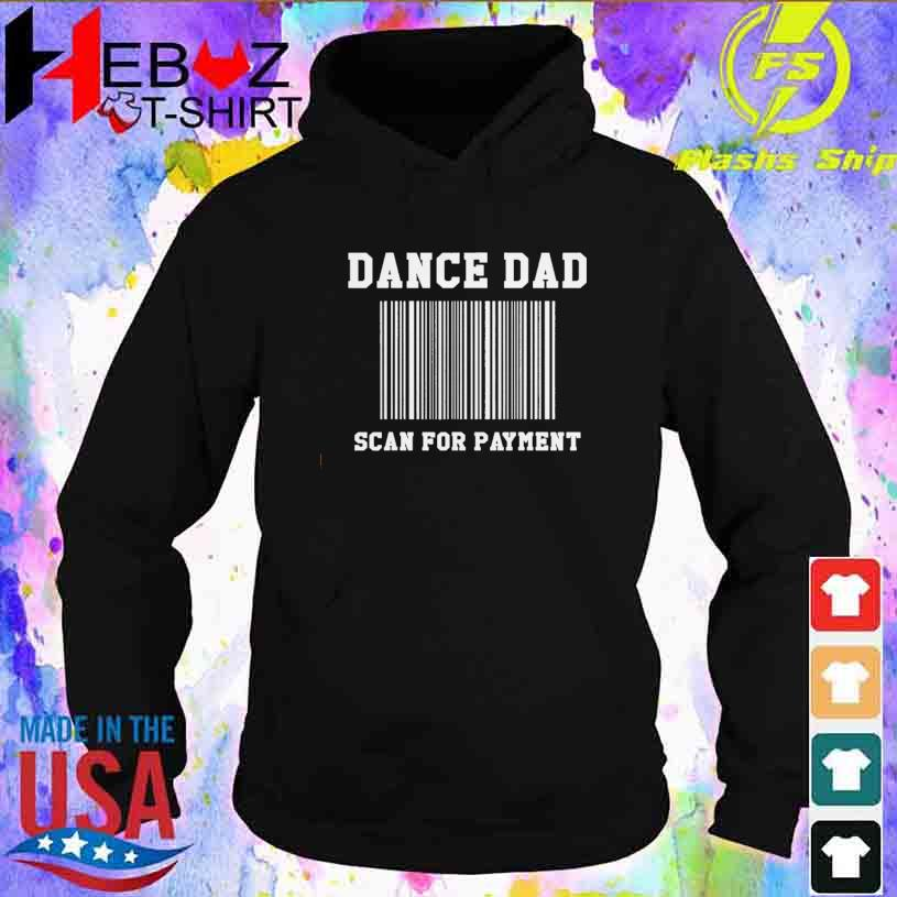 Dance Dad scan for payment hoodie