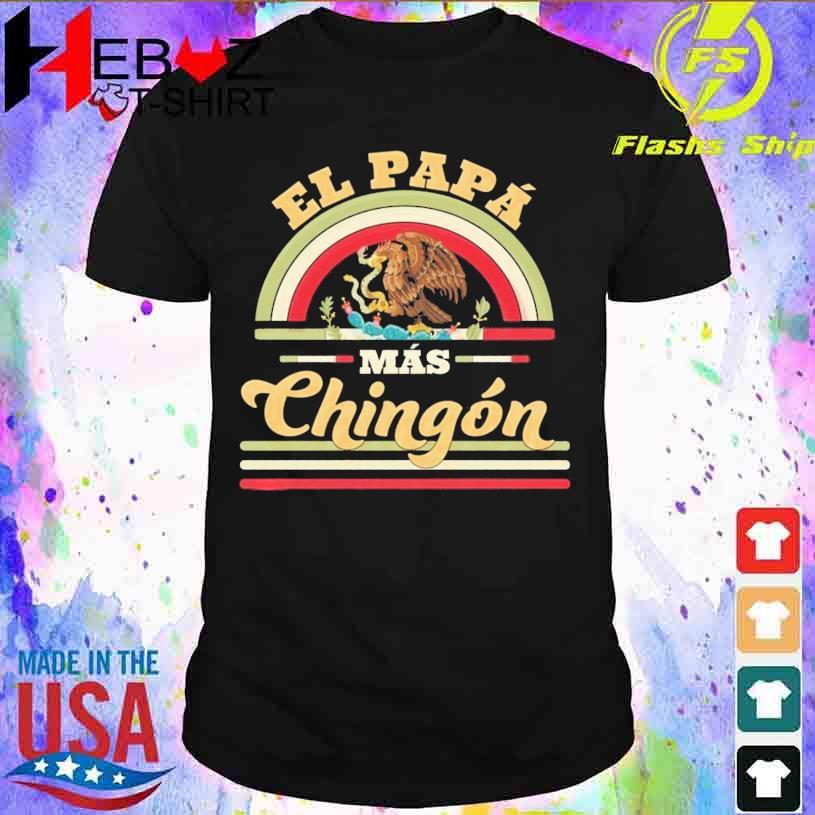 Dragon El Papa mas Chingon shirt