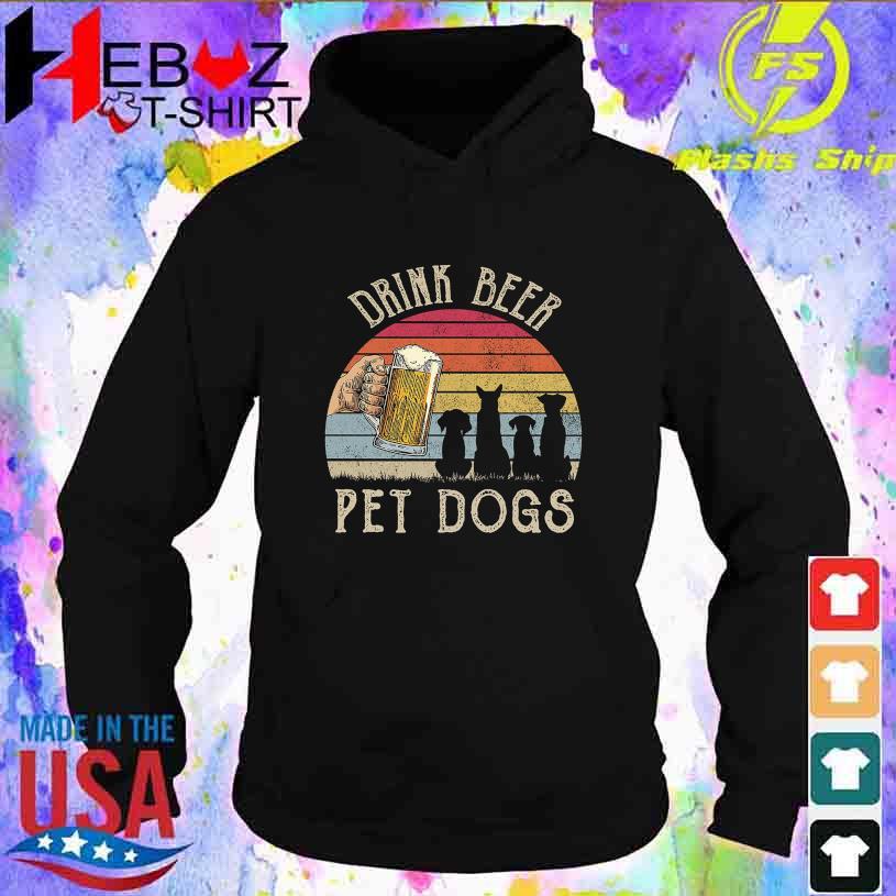Drink beer Pet Dogs vintage hoodie