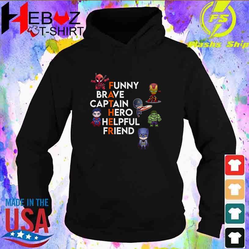 Funny Brave Captain Hero Helpful Friend s hoodie