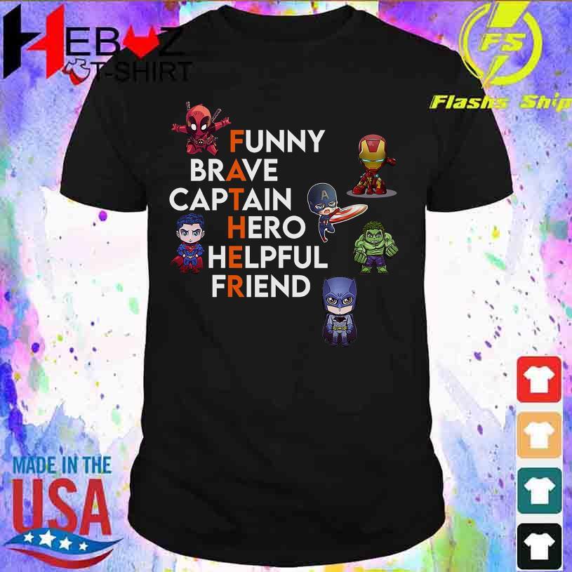 Funny Brave Captain Hero Helpful Friend shirt