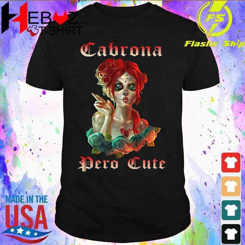 Girl Tattoo Cabrona Pero Cute shirt