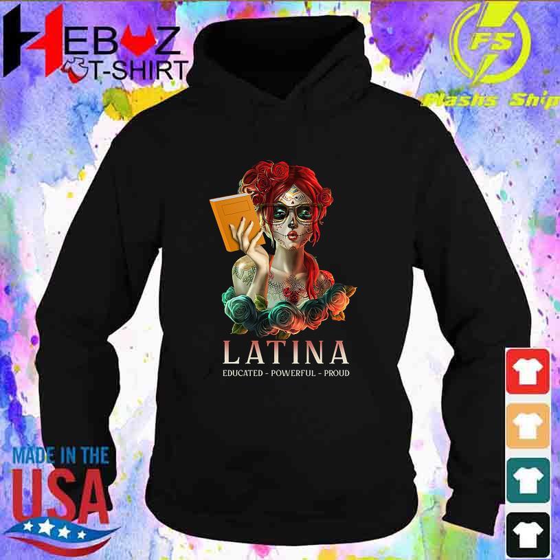 Girl Tattoo Latina Educated Powerful Proud s hoodie