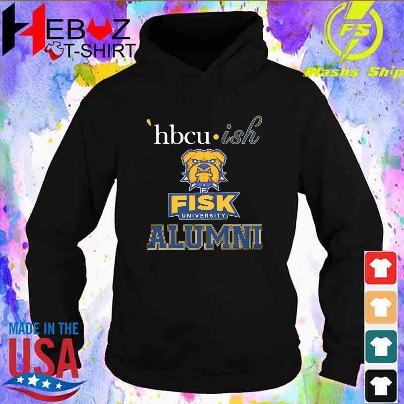 Hbcu Ish Fisk University Alumni s hoodie