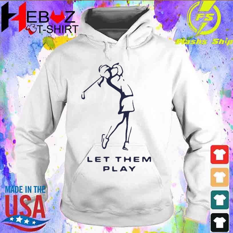 Let them play Golf hoodie
