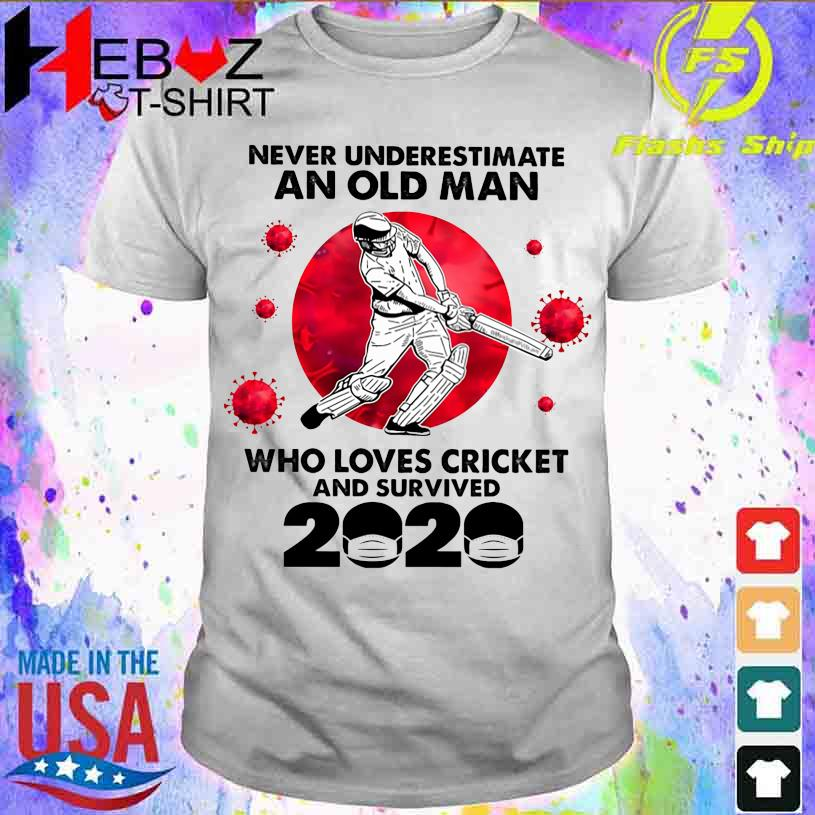 Official Corona Never underestimate an old Man who loves Cricket and survived 2020 shirt