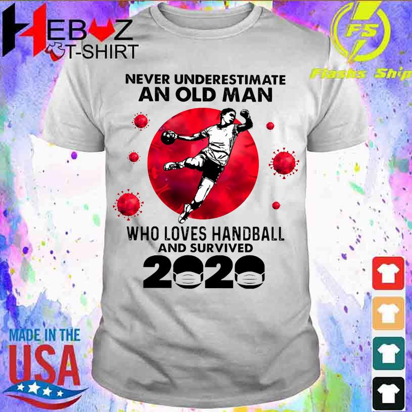 Official Corona Never underestimate an old Man who loves Handball and survived 2020 shirt