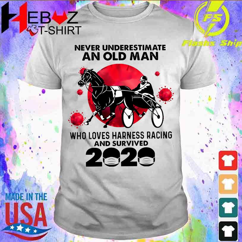 Official Corona Never underestimate an old Man who loves Harness Racing and survived 2020 shirt
