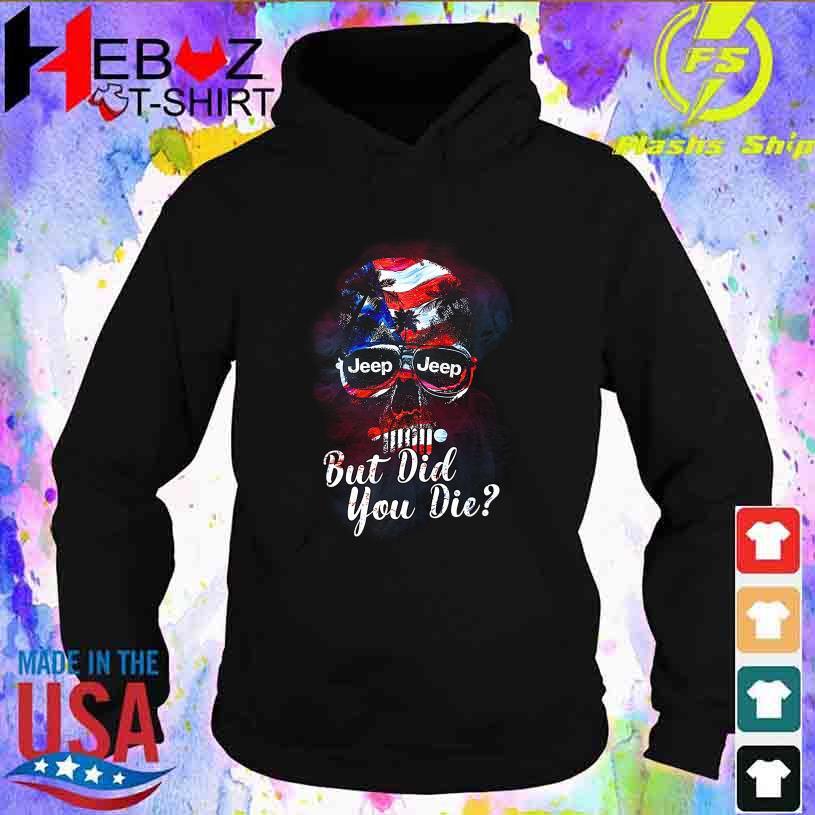 Skull American Jeep Jeep but did You die hoodie