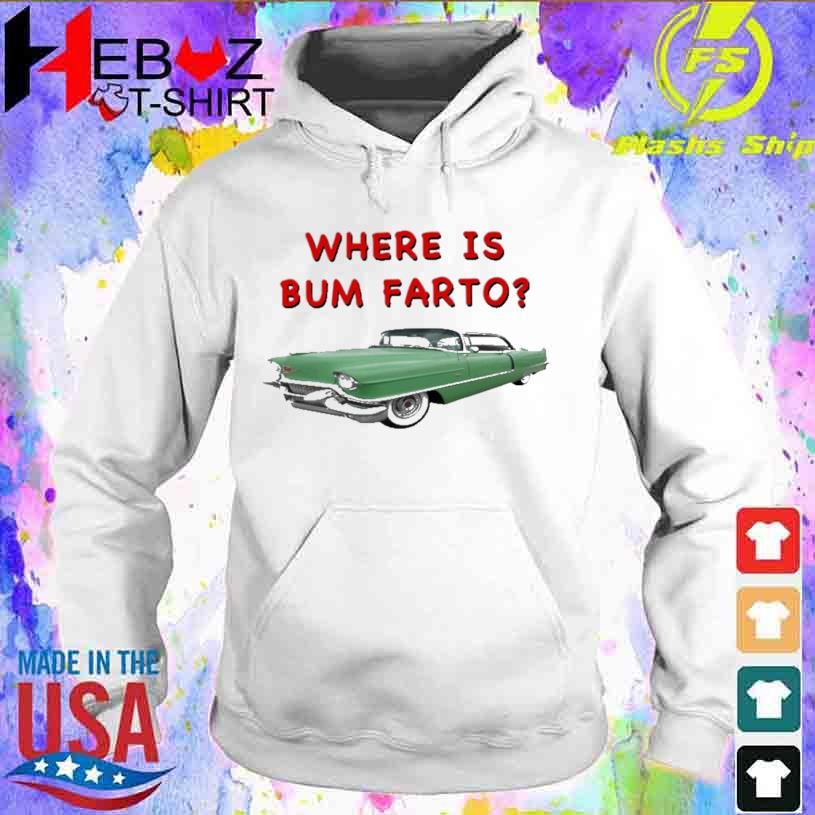 Where is Bum Farto hoodie