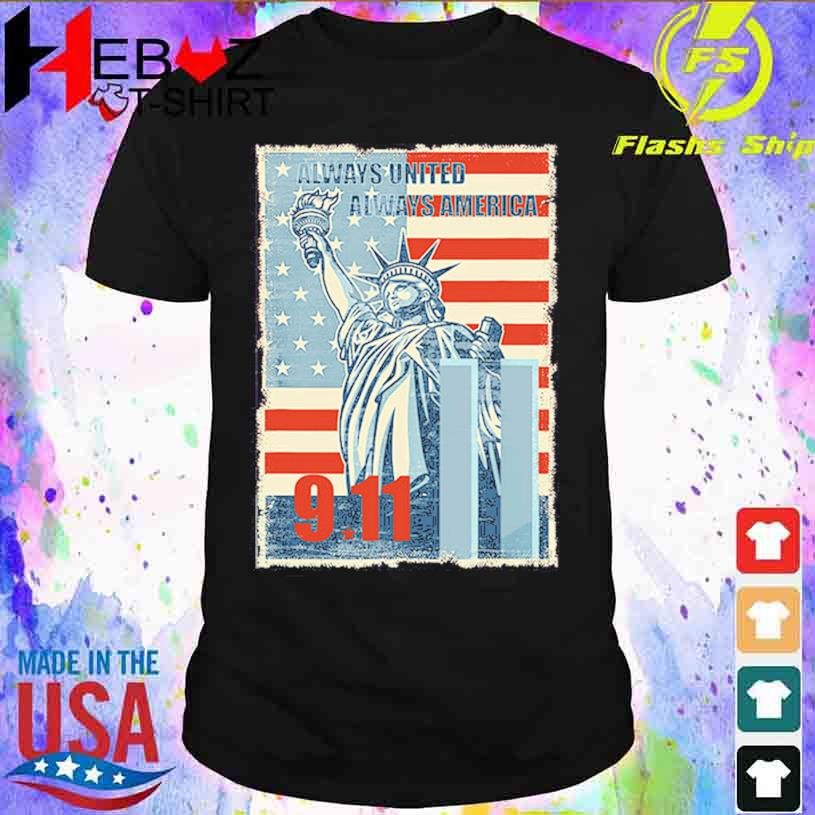 Statue Of Liberty Always Untided Always American 9 11 Shirt Masswerks Store